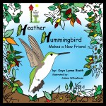 """Heather Hummingbird Makes a New Friend"" by Kaye Lynne Booth"