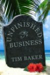 """Unfinished Business"" by Tim Baker"