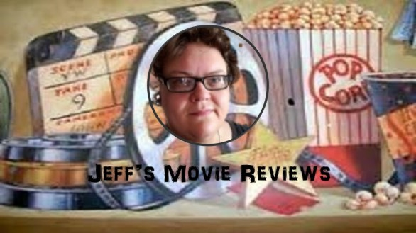 Jeff's Movie Reviews